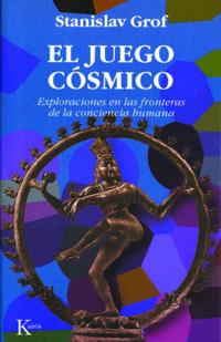 Libro EL JUEGO COSMICO: EXPLORACIONES EN LAS FRONTERAS DE LA CONCIENCIA HUMANA
