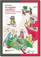 Libro EL JUGADOR CIENTIFICO: POR QUE PERDEMOS AL POKER, LA LOTERIA, LA RULETA