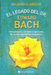 Libro EL LEGADO DEL DR. EDWARD BACH: ANTECEDENTES, CONTEXTO Y SIGNIFICA DO DE SU DESCUBRIMIENTO TERAPEUTICO