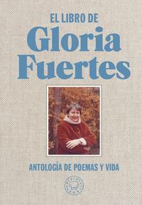 Libro EL LIBRO DE GLORIA FUERTES: ANTOLOGIA DE POEMAS Y VIDA