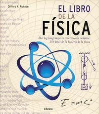 Libro EL LIBRO DE LA FISICA: DEL BIG BANG HASTA LA RESURECION CUANTICA