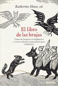 Libro EL LIBRO DE LAS BRUJAS: CASOS DE BRUJERIA EN INGLATERRA Y EN LAS COLONIAS NORTEAMEIRCANAS