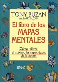 Libro EL LIBRO DE LOS MAPAS MENTALES: COMO UTILIZAR AL MAXIMO LAS CAPAC IDADES DE LA MENTE