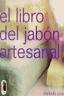 Libro EL LIBRO DEL JABON ARTESANAL