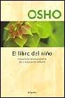 Libro EL LIBRO DEL NIÑO: UNA VISION REVOLUCIONARIA DE LA EDUCACION INFA NTIL