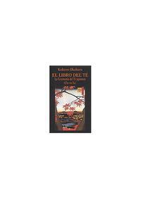 Libro EL LIBRO DEL TE: LA CEREMONIA DEL TE JAPONESA