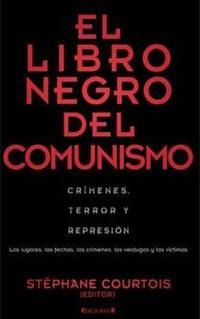 Libro EL LIBRO NEGRO DEL COMUNISMO: CRIMENES, TERROR Y REPRESION