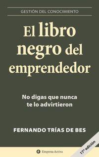 Libro EL LIBRO NEGRO DEL EMPRENDEDOR: NO DIGAS QUE NUNCA TE LO ADVIRTIE RON