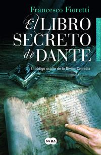 Libro EL LIBRO SECRETO DE DANTE: EL CODIGO OCULTO DE LA DIVINA COMEDIA