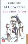 Libro EL LIBRO VACIO. LOS AÑOS FALSOS