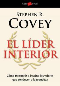 Libro EL LIDER INTERIOR: COMO TRANSMITIR E INSPIRAR LOS VALORES QUE CON DUCEN A LA GRANDEZA
