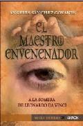 Libro EL MAESTRO ENVENENADOR: A LA SOMBRA DE LEONARDO DA VINCI