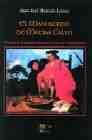 Libro EL MANUSCRITO DE MATIAS CALVO: MEMORIAS DE UN MONERGINO DURANTE L A GUERRA DE LA INDEPENDENCIA