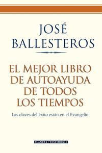 Libro EL MEJOR LIBRO DE AUTOAYUDA DE TODOS LOS TIEMPOS: LAS CLAVES DEL EXITO ESTAN EN EL EVANGELIO