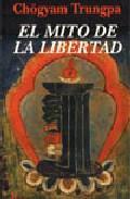 Libro EL MITO DE LA LIBERTAD Y EL CAMINO DE LA MEDITACION