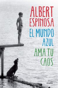 Libro EL MUNDO AZUL: AMA TU CAOS