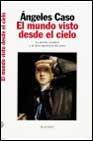 Libro EL MUNDO VISTO DESDE EL CIELO