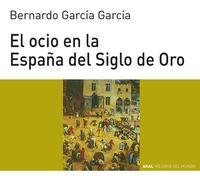 Libro EL OCIO EN LA ESPAÑA DEL SIGLO DE ORO