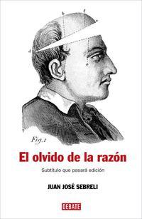 Libro EL OLVIDO DE LA RAZON