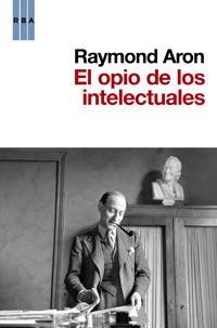Libro EL OPIO DE LOS INTELECTUALES