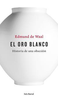 Libro EL ORO BLANCO: HISTORIA DE UNA OBSESION