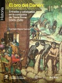 Libro EL ORO DEL DARIEN: ENTRADAS Y CABALGADAS EN LA CONQUISTA DE TIERR A FIRME