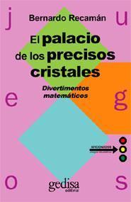 Libro EL PALACIO DE LOS PRECISOS CRISTALES: DIVERTIMENTOS MATEMATICOS