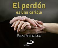Libro EL PERDÓN ES UNA CARICIA