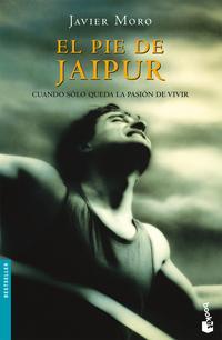 Libro EL PIE DE JAIPUR: CUANDO SOLO QUEDA LA PASION DE VIVIR