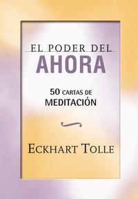 Libro EL PODER DEL AHORA: 50 CARTAS DE MEDITACION