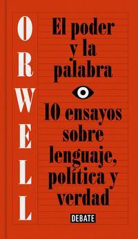 Libro EL PODER Y LA PALABRA: 10 ENSAYOS SOBRE LENGUAJE, POLITICA Y VERDAD