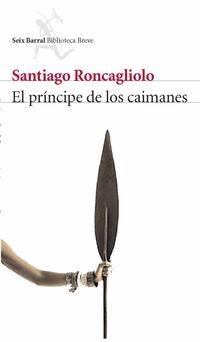 Libro EL PRINCIPE DE LOS CAIMANES