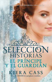 Libro EL PRINCIPE Y EL GUARDIAN (HISTORIAS DE LA SELECCIÓN #1)