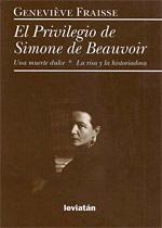 Libro EL PRIVILEGIO DE SIMONE DE BEAUVOIR: UNA MUERTE DULCE;LA RISA Y L A RISA Y LA HISTORIADORA