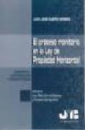 Libro EL PROCESO MONITORIO EN LA LEY DE PROPIEDAD HORIZONTAL: CONCEPTO, LEGITIMACION Y COMPETENCIA