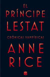 Libro EL PRÍNCIPE LESTAT (CRONICAS VAMPIRICAS #11)