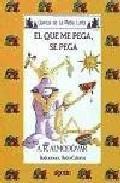 Libro EL QUE ME PEGA, SE PEGA