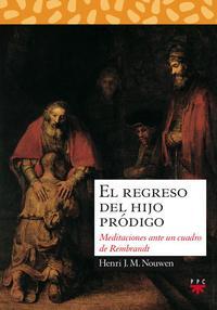 Libro EL REGRESO DEL HIJO PRODIGO:MEDITACIONES ANTE UN CUADRO DE REMBRANDT