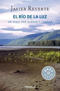 Libro EL RIO DE LA LUZ: UN VIAJE POR ALASKA Y CANADA