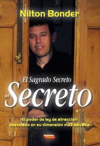 Libro EL SAGRADO SECRETO DEL SECRETO: UNA PERSPECTIVA MAS ELEVADA DEL C ONCEPTO DE LA LEY DE ATRACCION