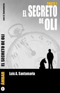 Libro EL SECRETO DE OLI. PARTE I
