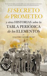 Libro EL SECRETO DE PROMETEO Y OTRAS HISTORIAS SOBRE LA TABLA PERIODICA DE LOS ELEMENTOS