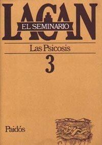 Libro EL SEMINARIO DE JACQUES LACAN Nº 3: LAS PSICOSIS