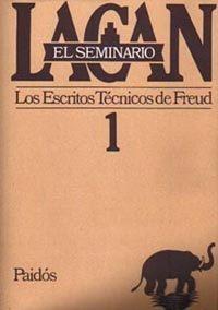 Libro EL SEMINARIO LIBRO 1 LOS ESCRITOS TECNICOS DE FREUD