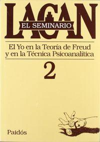 Libro EL SEMINARIO LIBRO 2: EL YO EN LA TEORIA DE FREUD Y EN LA TECNICA PSICOANALITICA