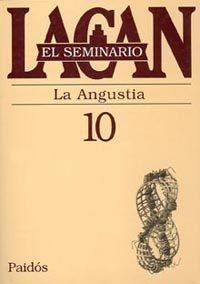 Libro EL SEMINARIO, LIBRO 10: LA ANGUSTIA