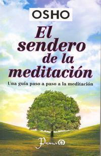 Libro EL SENDERO DE LA MEDITACION: UNA GUIA PASO A PASO A LA MEDITACION
