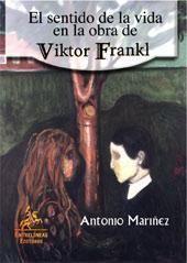 Libro EL SENTIDO DE LA VIDA EN LA OBRA DE VIKTOR FRANKL
