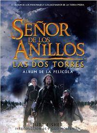 Libro EL SEÑOR DE LOS ANILLOS. LAS DOS TORRES: ALBUM DE LA PELICULA