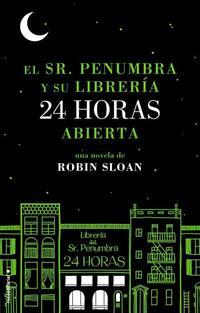 Libro EL SEÑOR PENUMBRA Y SU LIBRERIA 24 HORAS ABIERTA